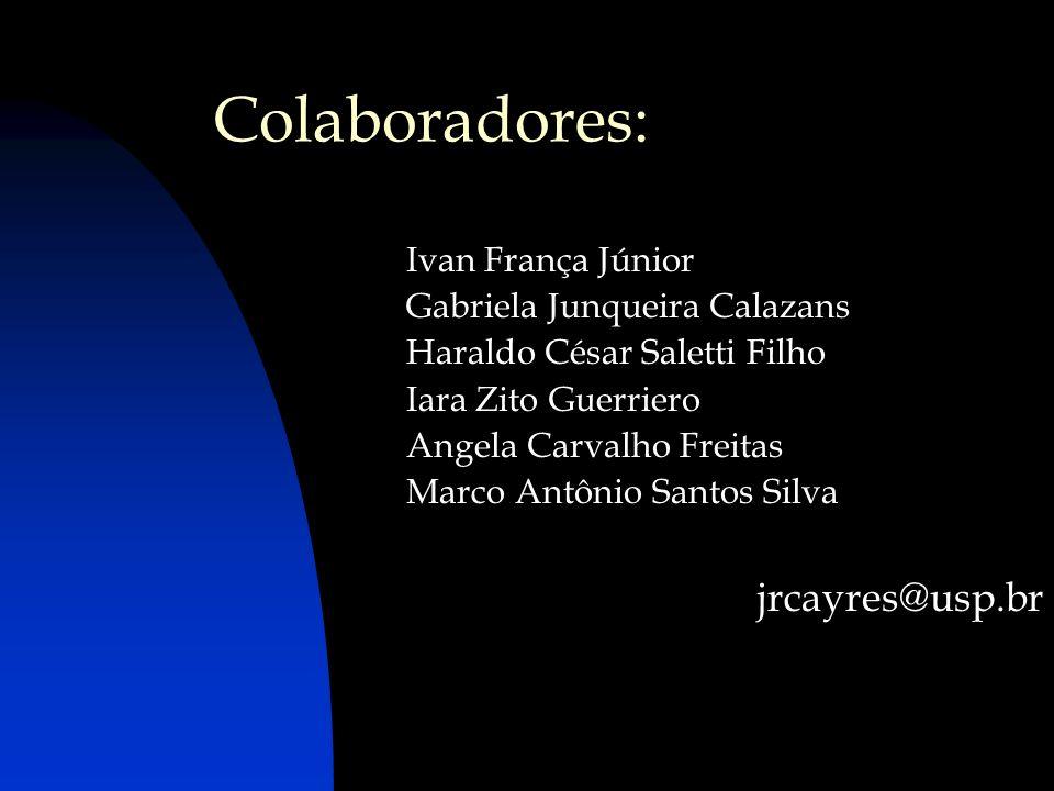 Colaboradores: jrcayres@usp.br Ivan França Júnior