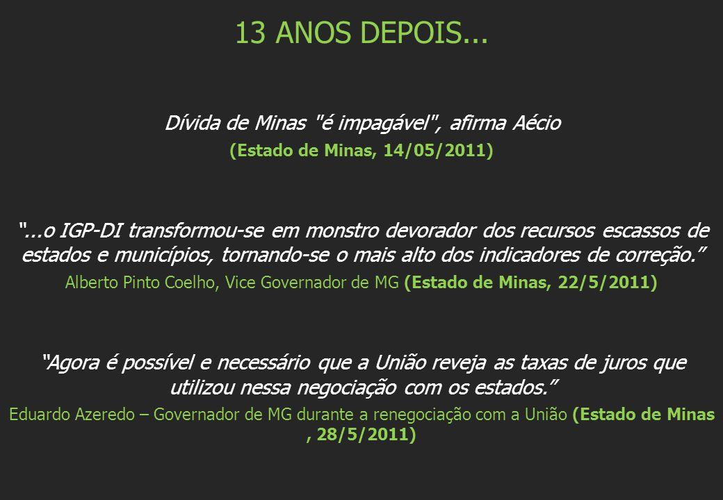 13 ANOS DEPOIS... Dívida de Minas é impagável , afirma Aécio
