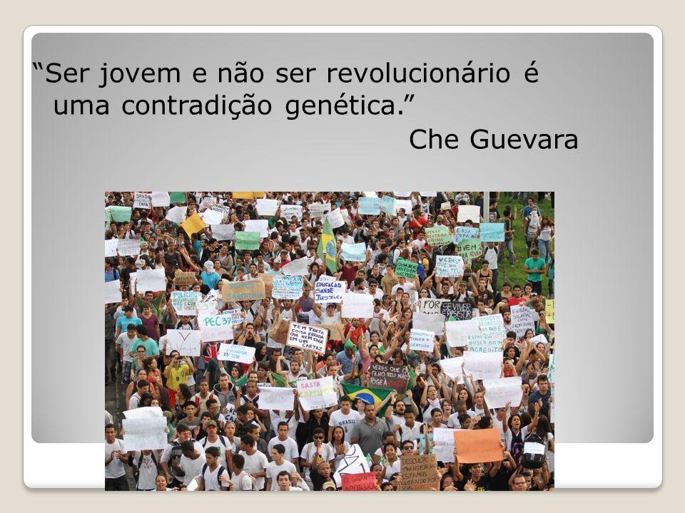 Ser jovem e não ser revolucionário é uma contradição genética