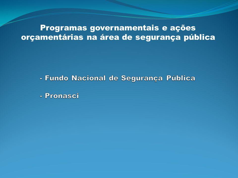 - Fundo Nacional de Segurança Pública - Pronasci