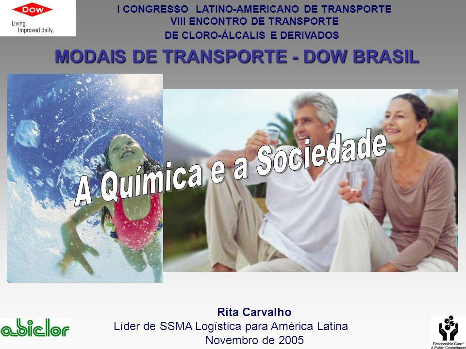A Química e a Sociedade MODAIS DE TRANSPORTE - DOW BRASIL