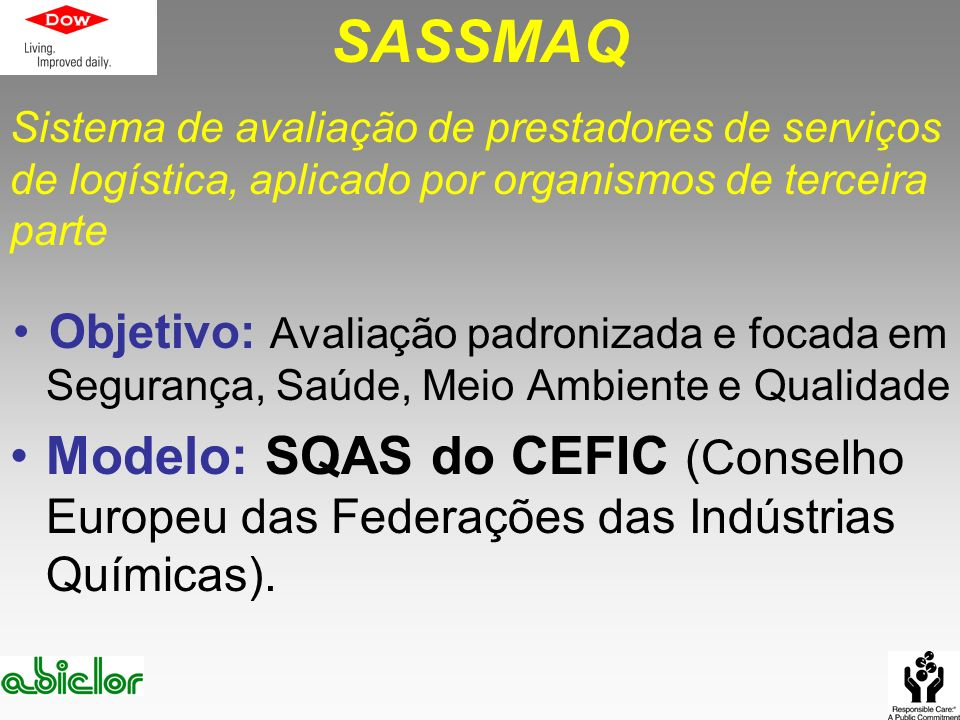 SASSMAQ Sistema de avaliação de prestadores de serviços de logística, aplicado por organismos de terceira parte.