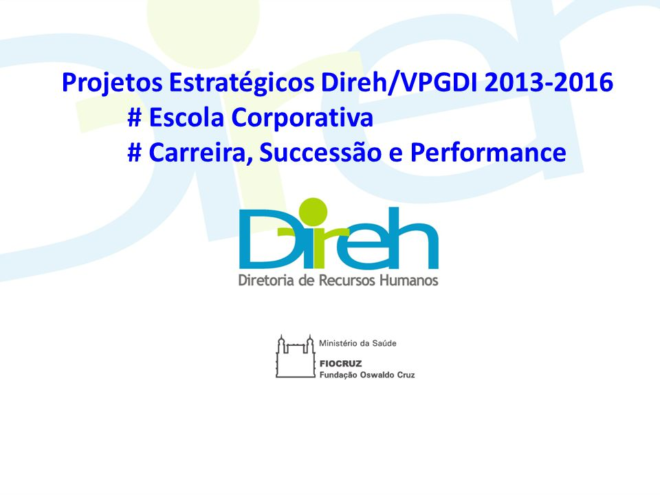 Projetos Estratégicos Direh/VPGDI 2013-2016