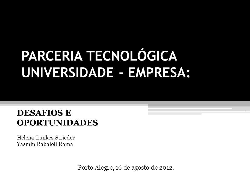 PARCERIA TECNOLÓGICA UNIVERSIDADE - EMPRESA: