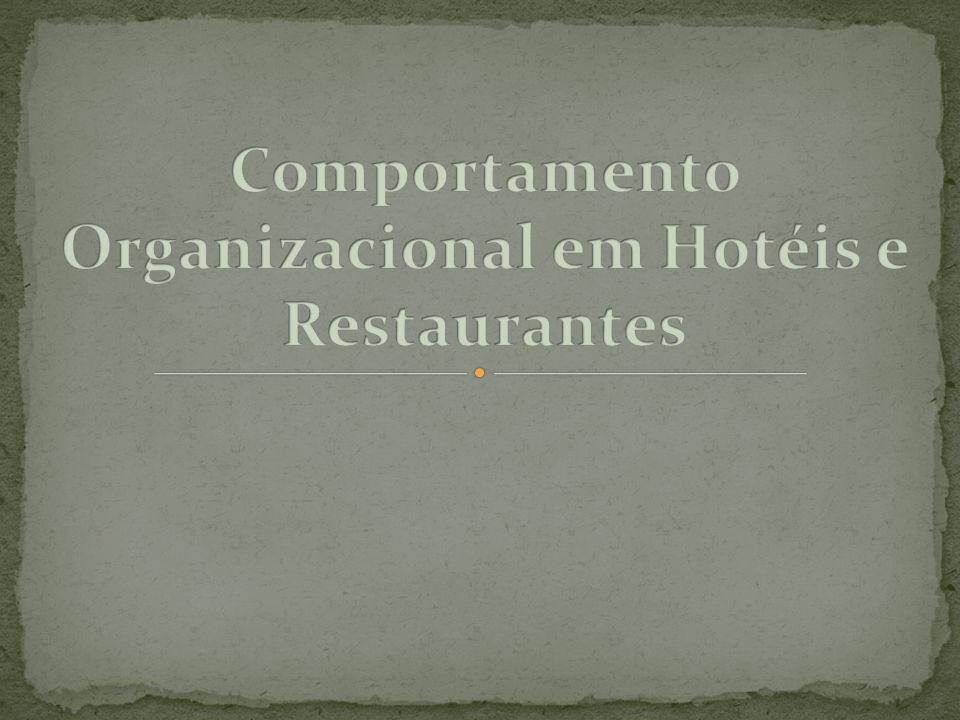 Comportamento Organizacional em Hotéis e Restaurantes