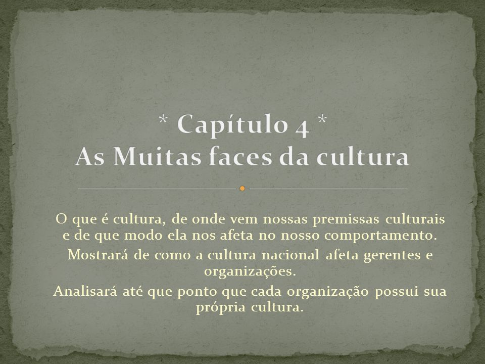 * Capítulo 4 * As Muitas faces da cultura