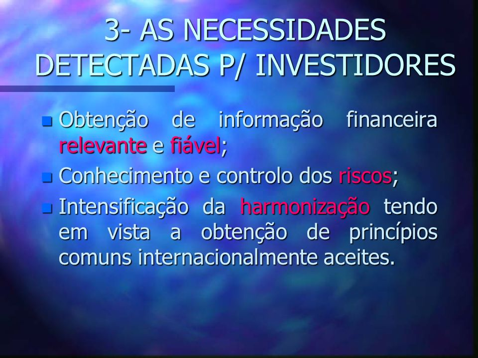 3- AS NECESSIDADES DETECTADAS P/ INVESTIDORES