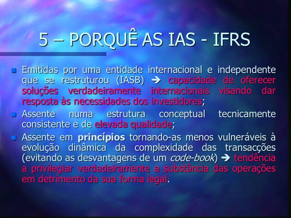 5 – PORQUÊ AS IAS - IFRS