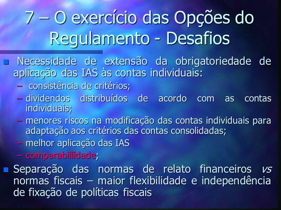 7 – O exercício das Opções do Regulamento - Desafios