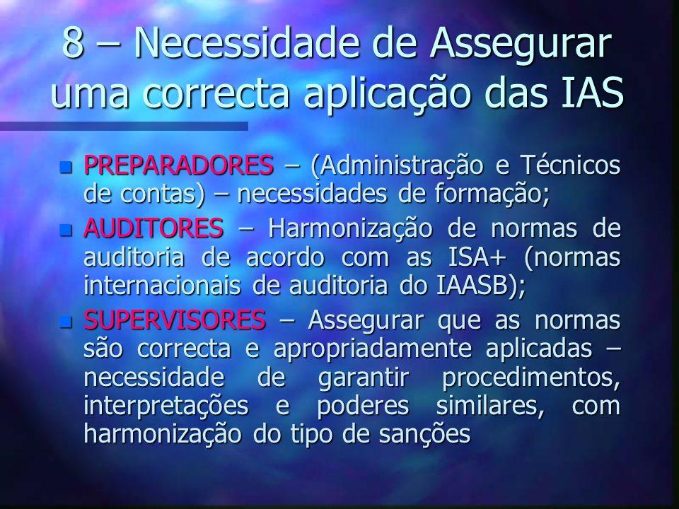8 – Necessidade de Assegurar uma correcta aplicação das IAS