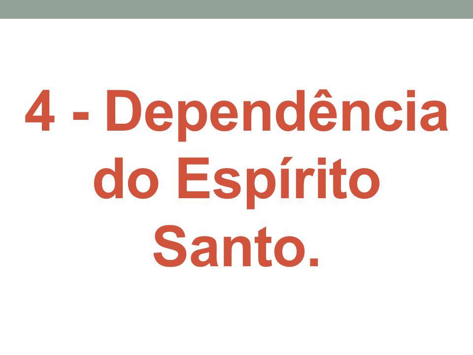 4 - Dependência do Espírito Santo.