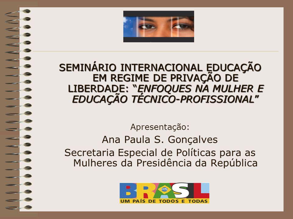SEMINÁRIO INTERNACIONAL EDUCAÇÃO EM REGIME DE PRIVAÇÃO DE LIBERDADE: ENFOQUES NA MULHER E EDUCAÇÃO TÉCNICO-PROFISSIONAL
