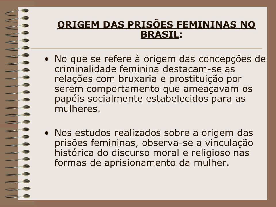 ORIGEM DAS PRISÕES FEMININAS NO BRASIL: