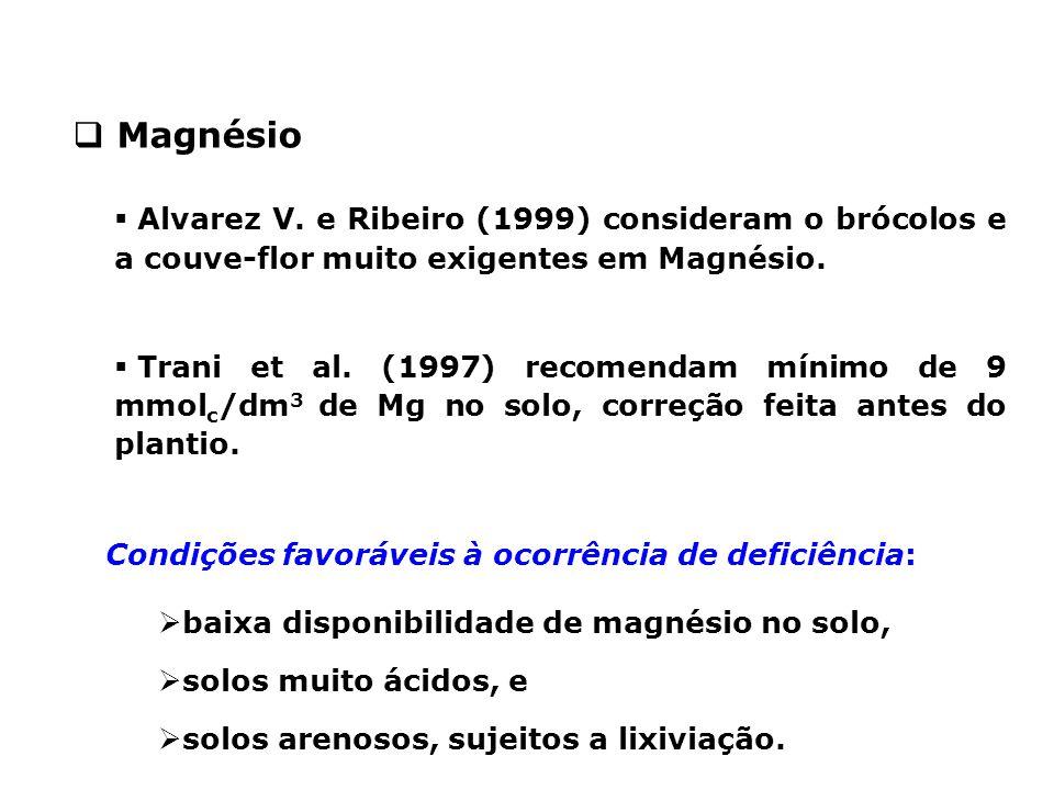 Magnésio Alvarez V. e Ribeiro (1999) consideram o brócolos e a couve-flor muito exigentes em Magnésio.