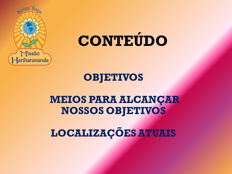 MEIOS PARA ALCANÇAR NOSSOS OBJETIVOS