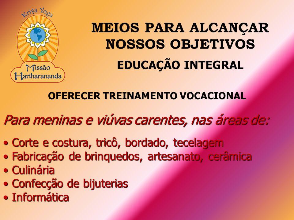 MEIOS PARA ALCANÇAR NOSSOS OBJETIVOS OFERECER TREINAMENTO VOCACIONAL