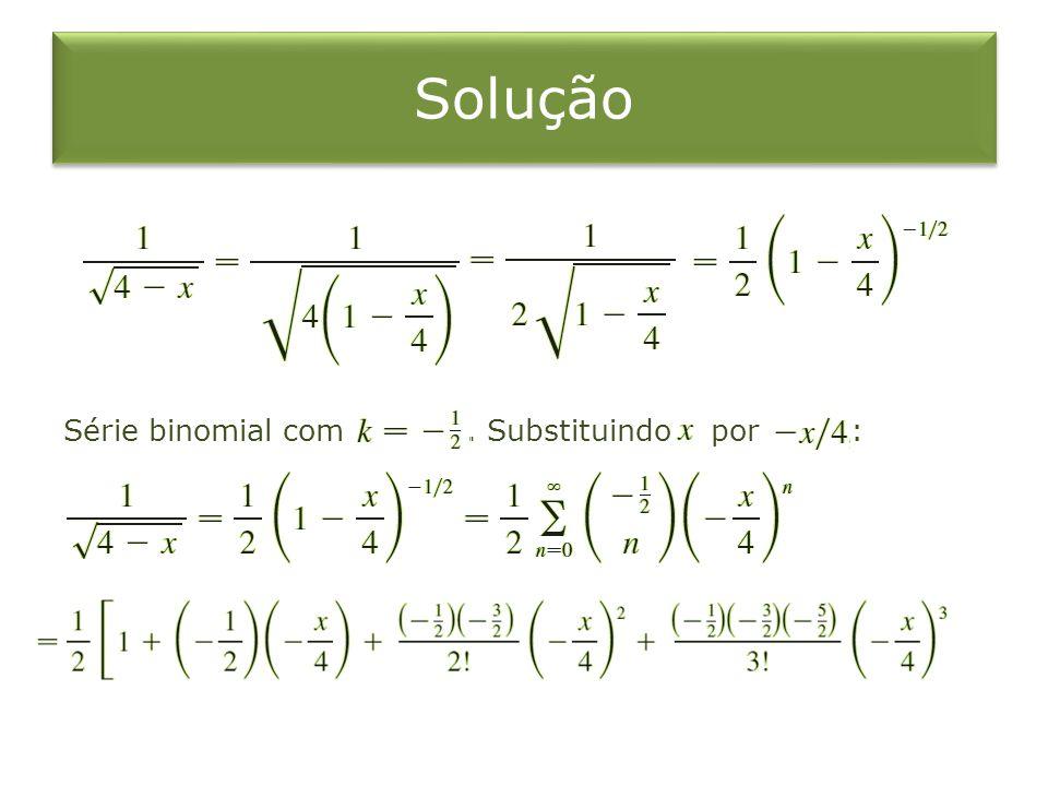 Solução Série binomial com . Substituindo por :