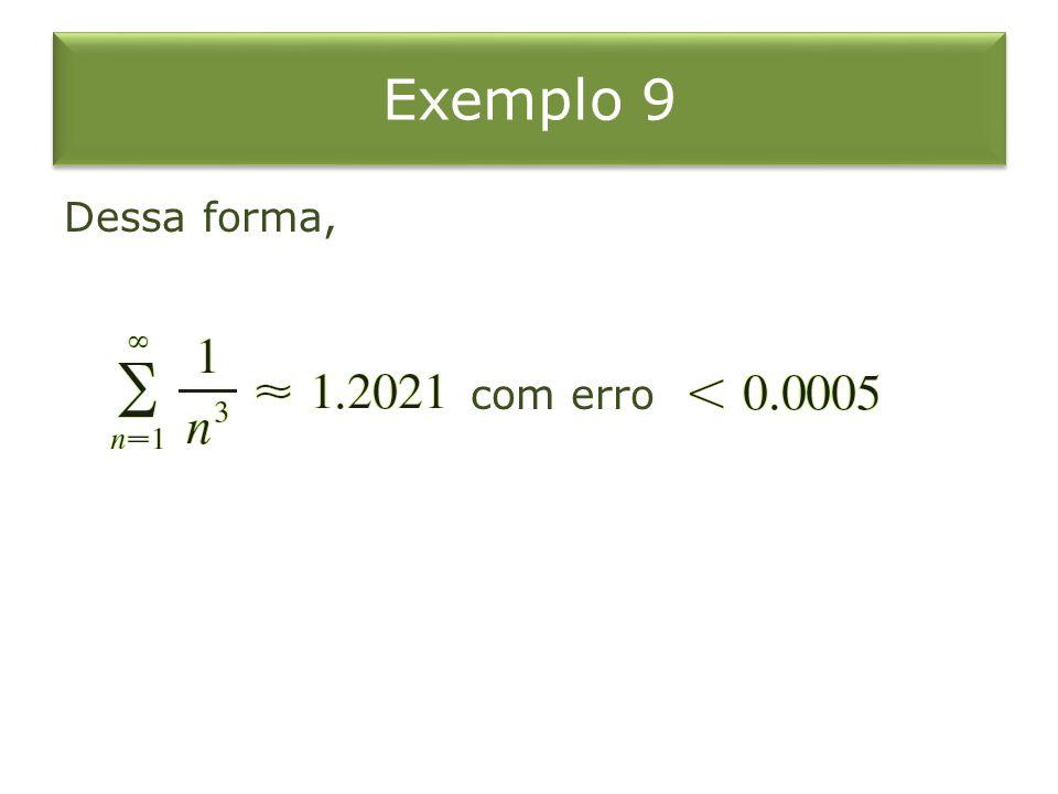 Exemplo 9 Dessa forma, com erro