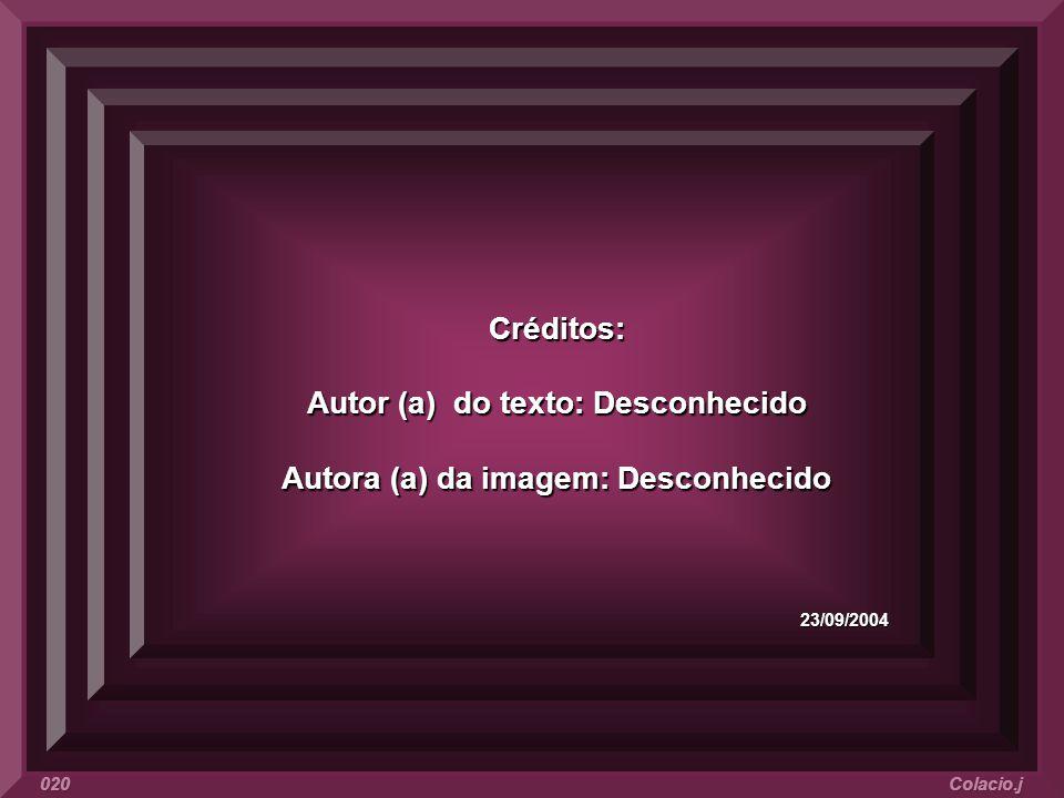 Autor (a) do texto: Desconhecido Autora (a) da imagem: Desconhecido