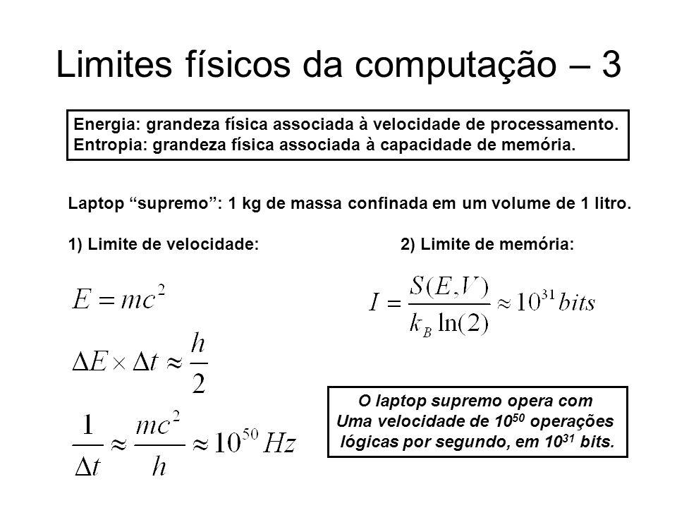 Limites físicos da computação – 3