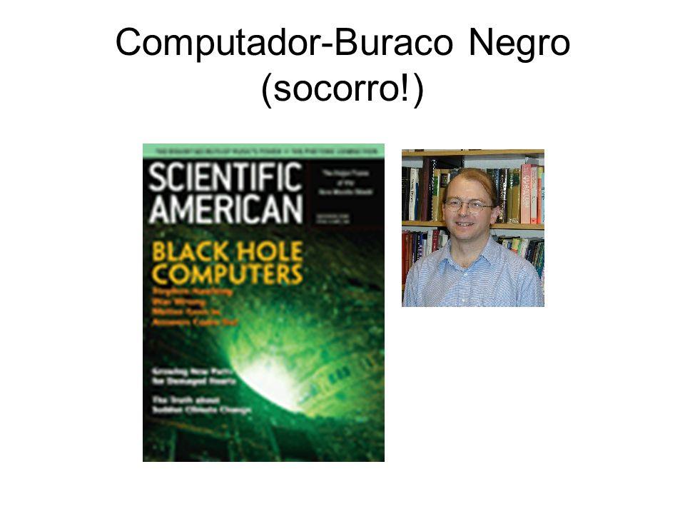 Computador-Buraco Negro (socorro!)