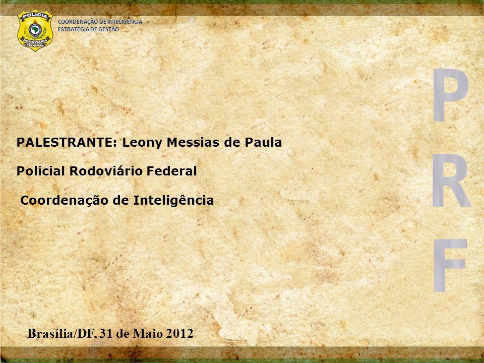 Brasília/DF, 31 de Maio 2012 PALESTRANTE: Leony Messias de Paula