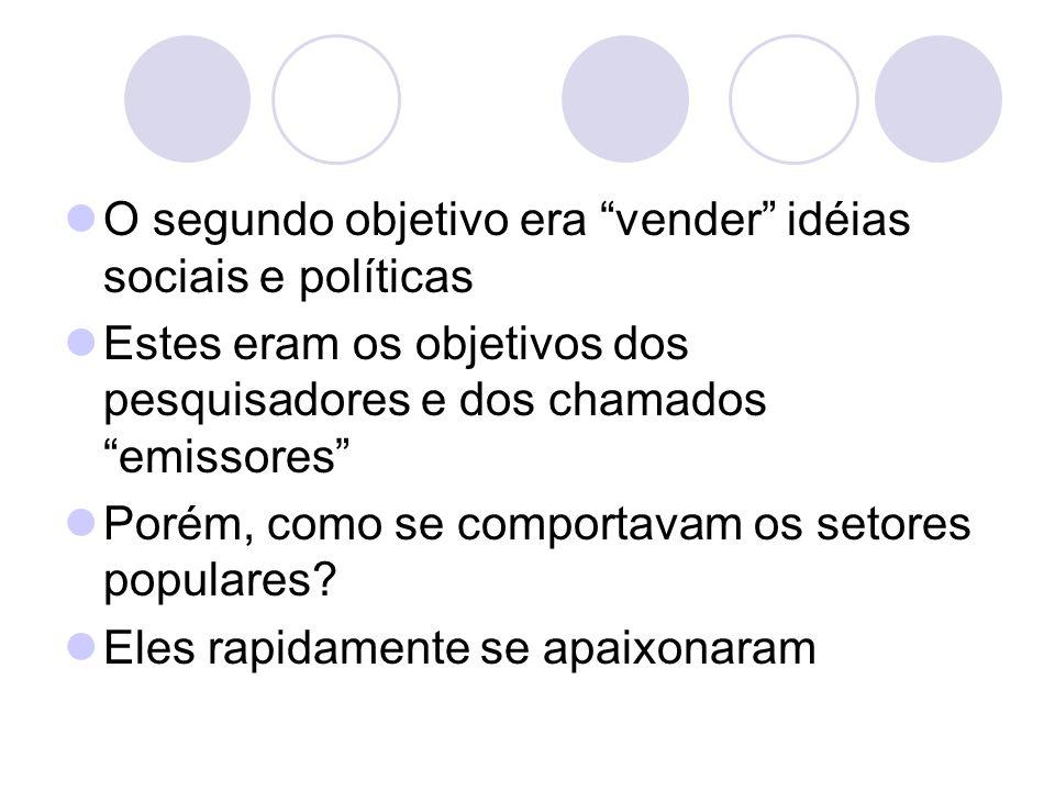 O segundo objetivo era vender idéias sociais e políticas