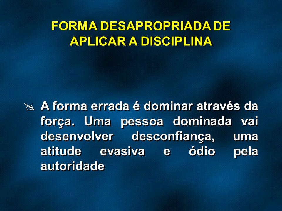 FORMA DESAPROPRIADA DE APLICAR A DISCIPLINA