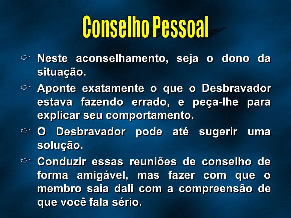Conselho Pessoal Neste aconselhamento, seja o dono da situação.