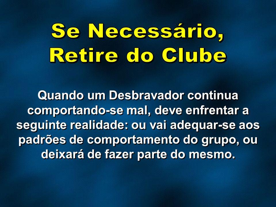 Se Necessário, Retire do Clube