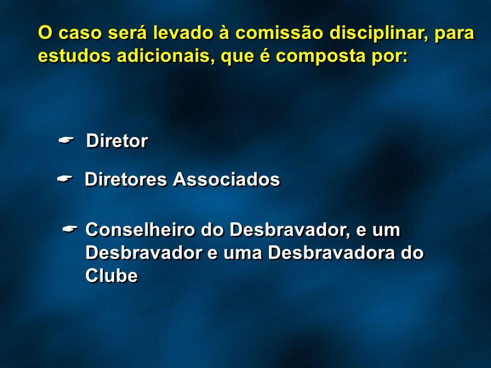 O caso será levado à comissão disciplinar, para estudos adicionais, que é composta por: