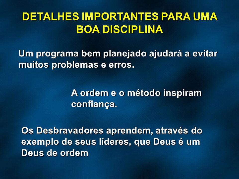 DETALHES IMPORTANTES PARA UMA BOA DISCIPLINA
