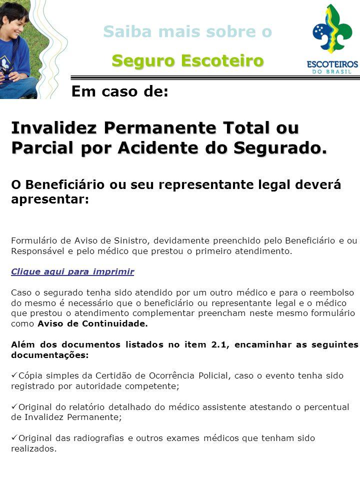 Invalidez Permanente Total ou Parcial por Acidente do Segurado.