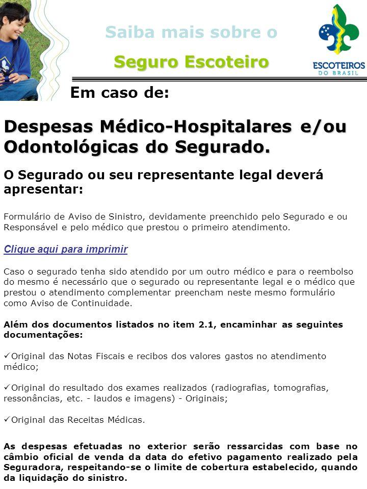 Odontológicas do Segurado.