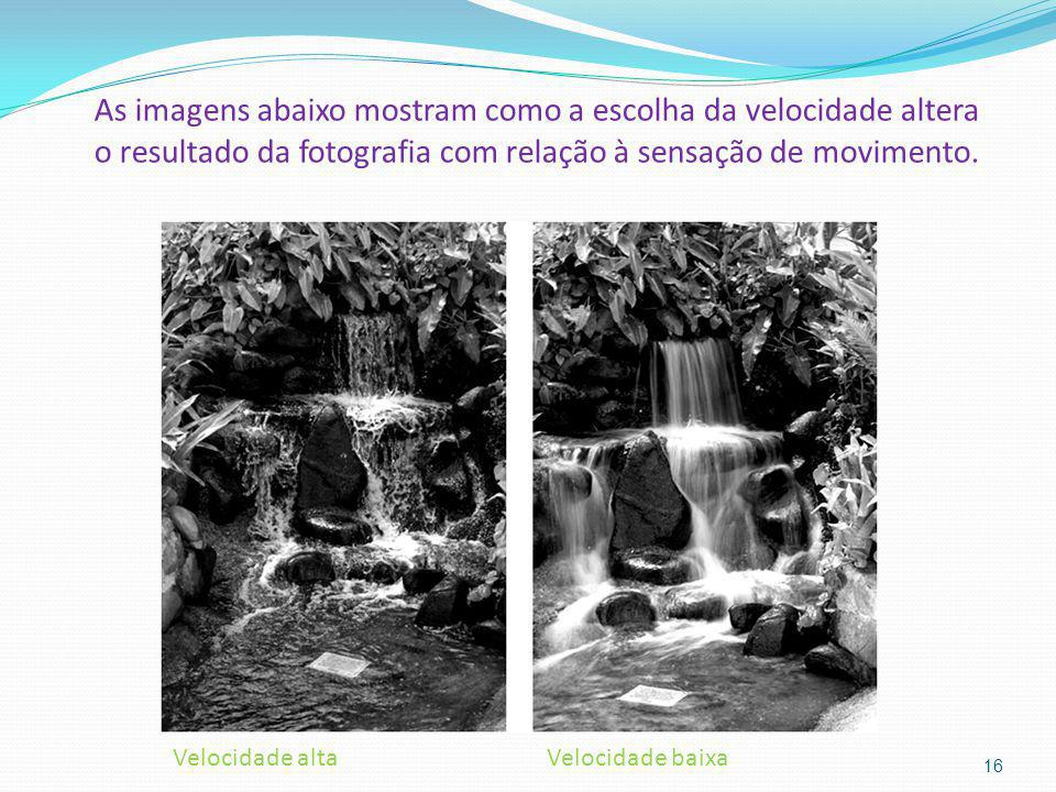 As imagens abaixo mostram como a escolha da velocidade altera o resultado da fotografia com relação à sensação de movimento.