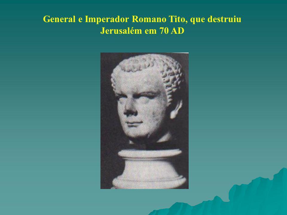 General e Imperador Romano Tito, que destruiu Jerusalém em 70 AD