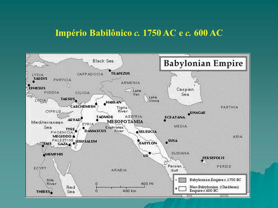 Império Babilônico c. 1750 AC e c. 600 AC