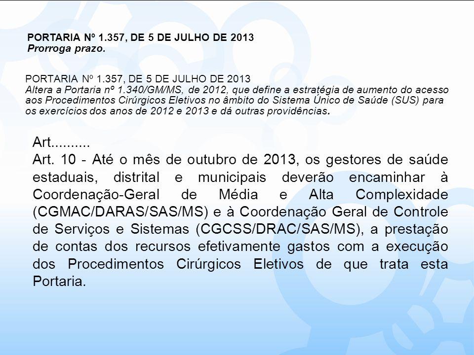 PORTARIA Nº 1.357, DE 5 DE JULHO DE 2013 Prorroga prazo.