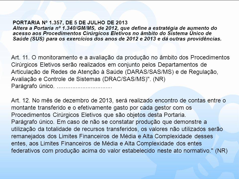 PORTARIA Nº 1. 357, DE 5 DE JULHO DE 2013 Altera a Portaria nº 1