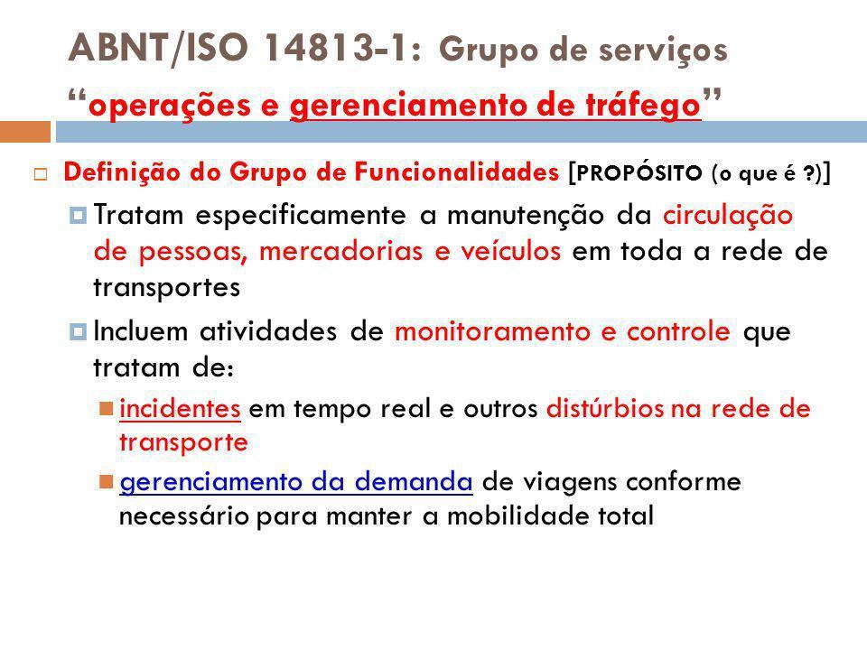 ABNT/ISO 14813-1: Grupo de serviços operações e gerenciamento de tráfego