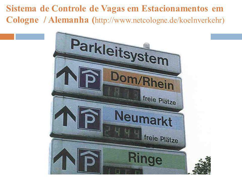 Sistema de Controle de Vagas em Estacionamentos em Cologne / Alemanha (http://www.netcologne.de/koelnverkehr)