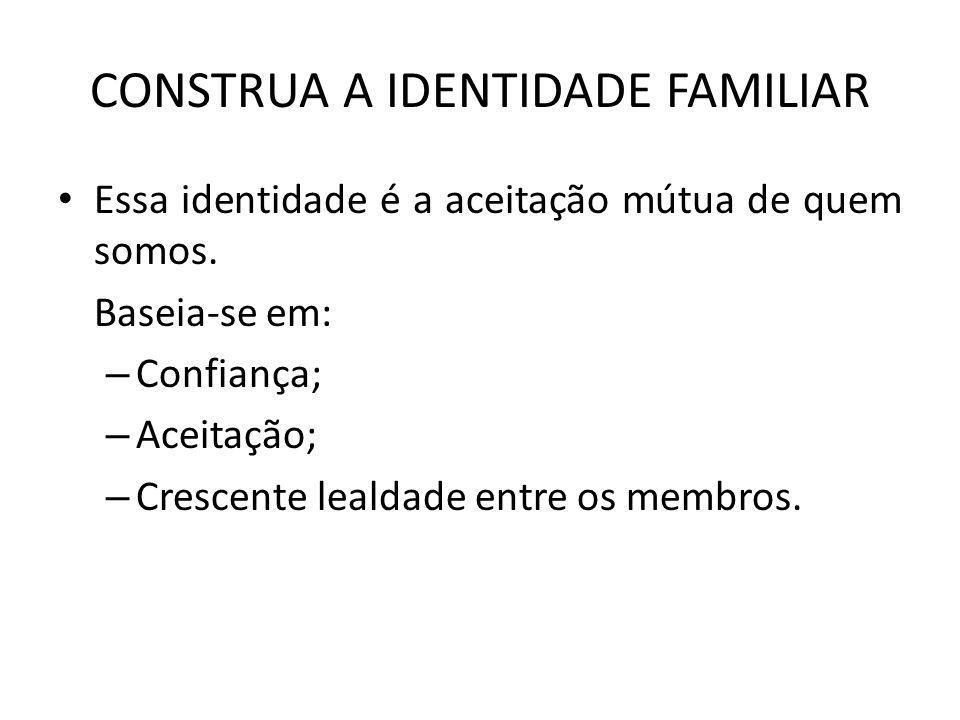CONSTRUA A IDENTIDADE FAMILIAR