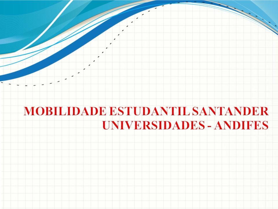 MOBILIDADE ESTUDANTIL SANTANDER UNIVERSIDADES - ANDIFES