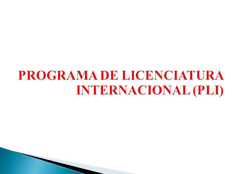PROGRAMA DE LICENCIATURA INTERNACIONAL (PLI)