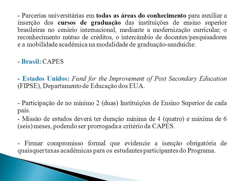 - Parcerias universitárias em todas as áreas do conhecimento para auxiliar a inserção dos cursos de graduação das instituições de ensino superior brasileiras no cenário internacional, mediante a modernização curricular, o reconhecimento mútuo de créditos, o intercâmbio de docentes/pesquisadores e a mobilidade acadêmica na modalidade de graduação-sanduíche.