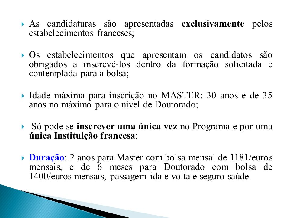 As candidaturas são apresentadas exclusivamente pelos estabelecimentos franceses;