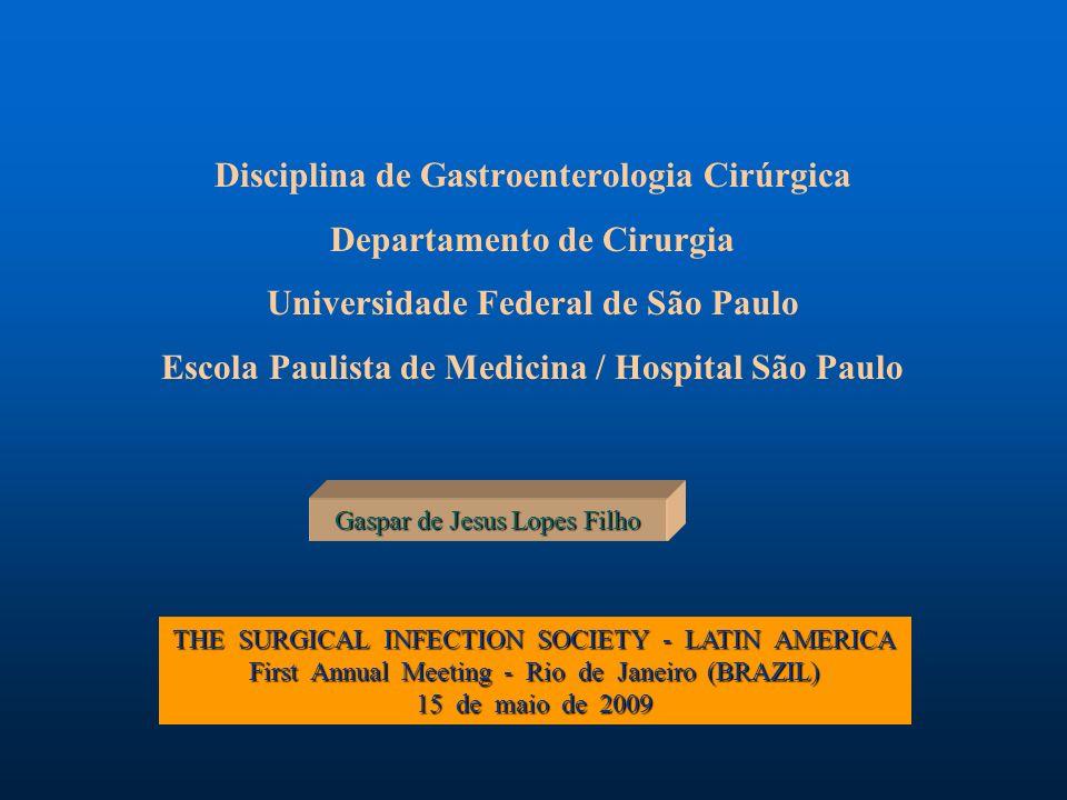 Disciplina de Gastroenterologia Cirúrgica Departamento de Cirurgia Universidade Federal de São Paulo Escola Paulista de Medicina / Hospital São Paulo