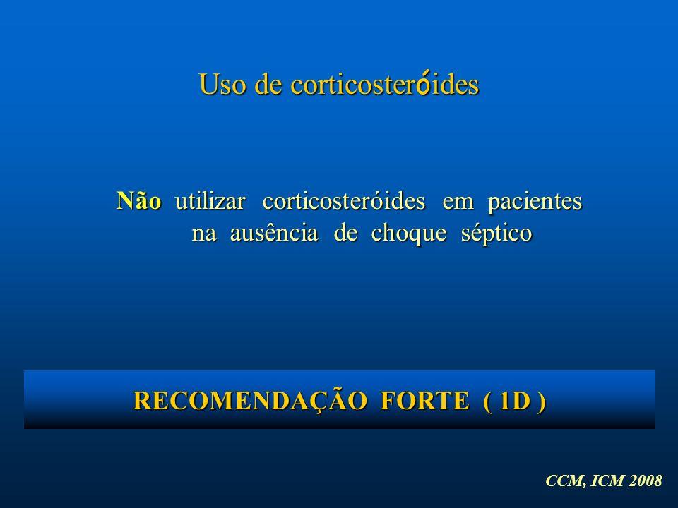 RECOMENDAÇÃO FORTE ( 1D )