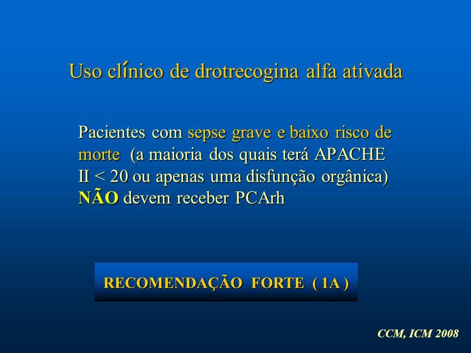 RECOMENDAÇÃO FORTE ( 1A )