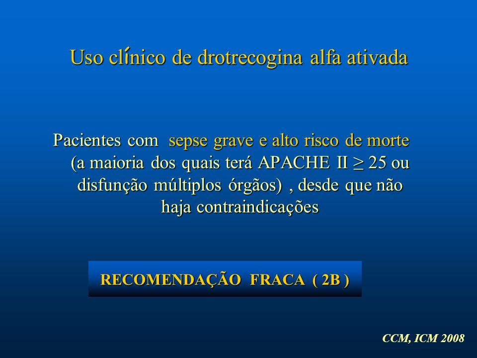 RECOMENDAÇÃO FRACA ( 2B )